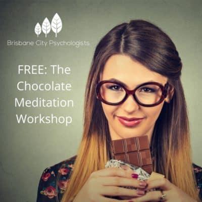 Brisbane City Psychologists Chocolate Meditation Workshop